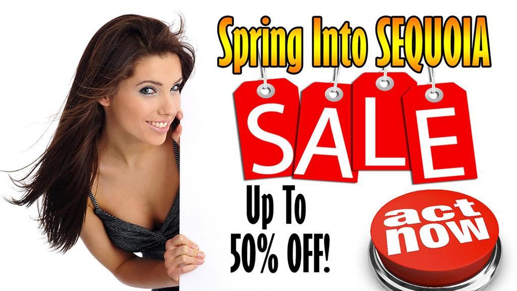 Spring Into Sequoia Sale